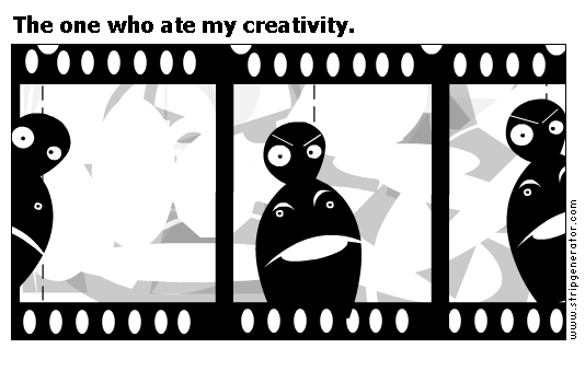 The one who ate my creativity.