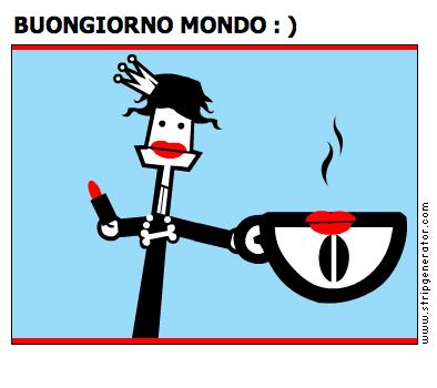 BUONGIORNO MONDO : )