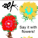 Say it with flowers!