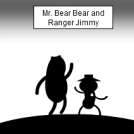 Mr. Bear Bear and Ranger Jimmy