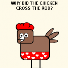 Why did the chicken cross the rod?