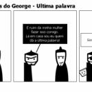 Contos Humoristicos do George - Ultima palavra