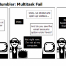 The Tech Support Mumbler: Multitask Fail