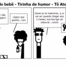 Pegando bebê - Tirinha de humor - Tô Atoa Blog