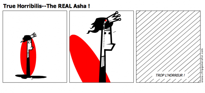 True Horribilis--The REAL Asha !