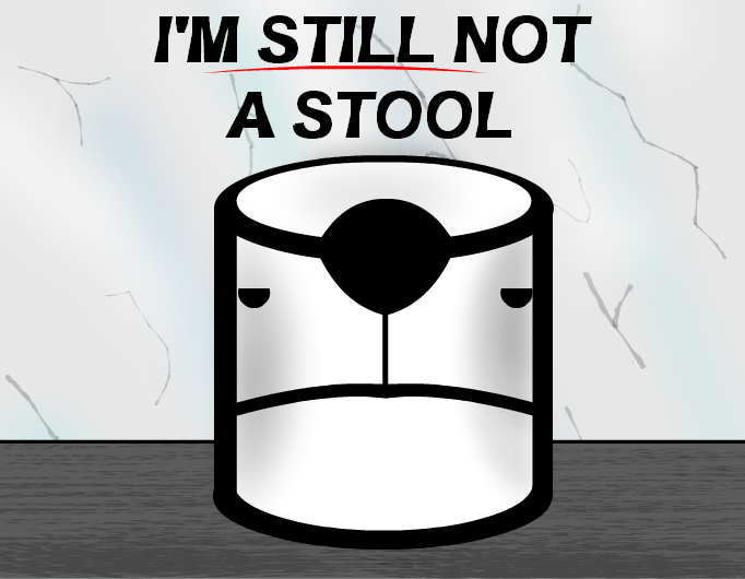 I'M STILL NOT A STOOL