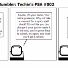 The Tech Support Mumbler: Techie's PSA #002