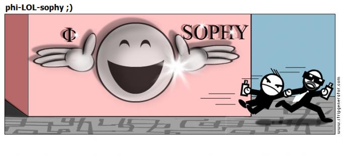 phi-LOL-sophy ;)