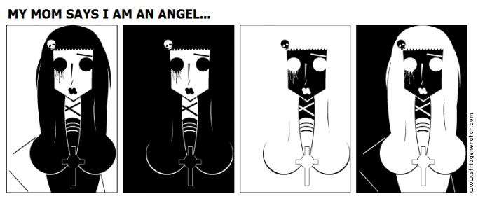 MY MOM SAYS I AM AN ANGEL...
