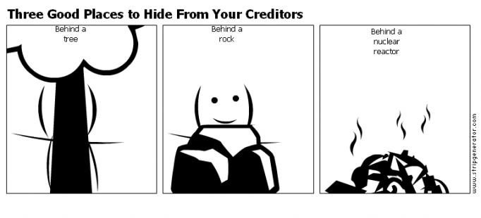 Three Good Places to Hide From Your Creditors
