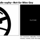 True Philo-sophy--Not-So-Wise Guy