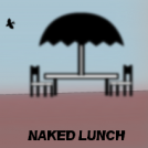 """Naked Lunch"""