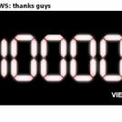 10000 VIEWS: thanks guys