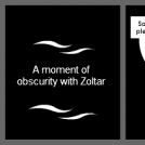 A moment of obscurity with Zoltar