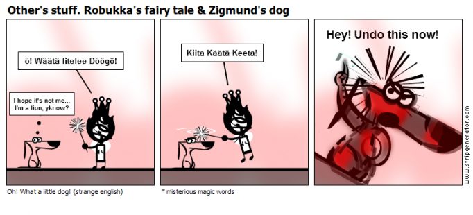 Other's stuff. Robukka's fairy tale & Zigmund'
