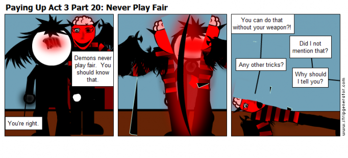 Paying Up Act 3 Part 20: Never Play Fair