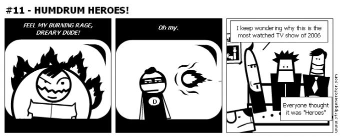 #11 - HUMDRUM HEROES!