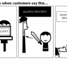 How I feel everyday when customers say this...