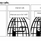 Dave, meet  crazy cafe.