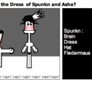 Who stole the Dress  of Spunkn and Asha?