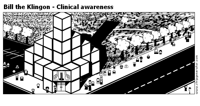 Bill the Klingon - Clinical awareness