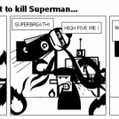 Why does Luthor want to kill Superman...