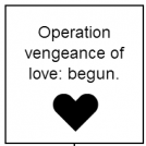 "Operation ""vengeance of love"" introduction"