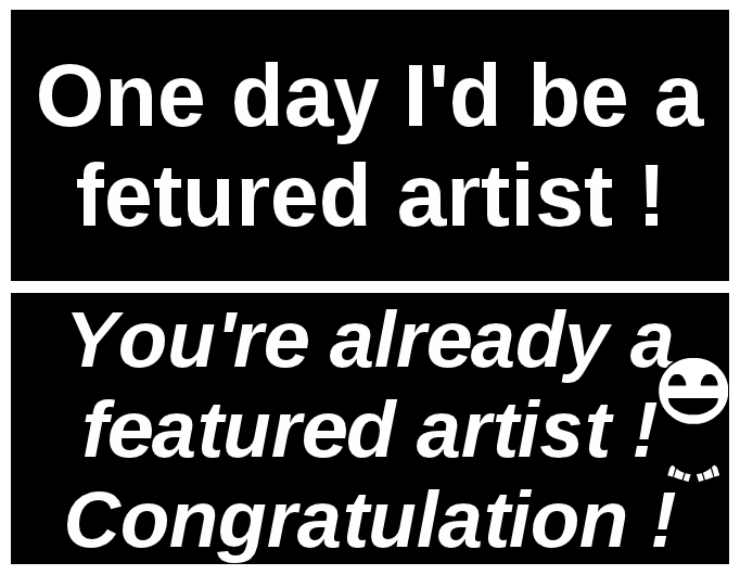 One Day I'd Be A Featured Artist