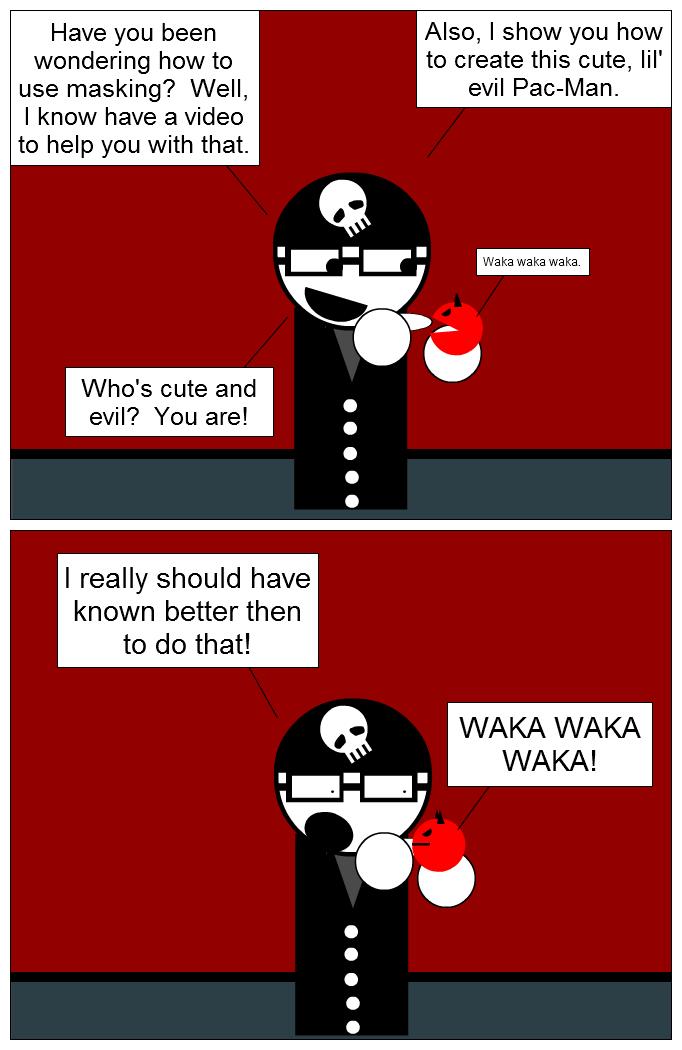 Beginner Tutorial:  Masking and Evil Pac-Man