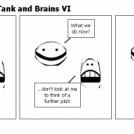 The adventures of Tank and Brains VI