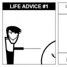 Life Advice #1