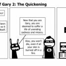 The Secret Origin of Gary 2: The Quickening