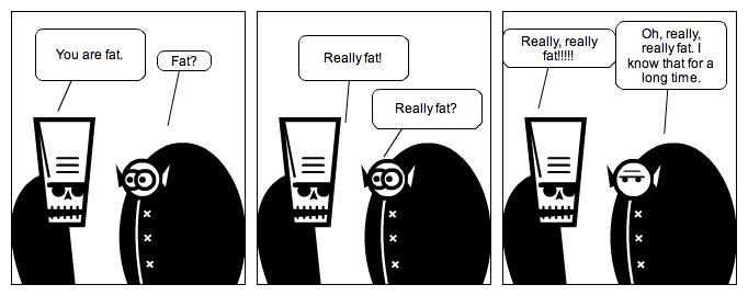 Really, really fat!!!!!