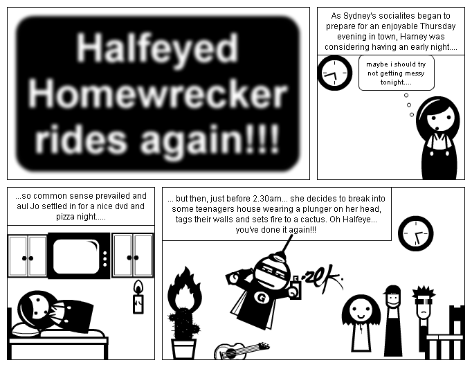 halfeyed homewrecker rides again!
