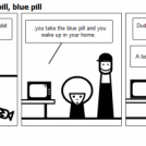 One pill, two pill, red pill, blue pill