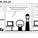 One pill, two pill, red pill, blue pill