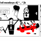 d[^_^]b Evil monkeys d[^_^]b