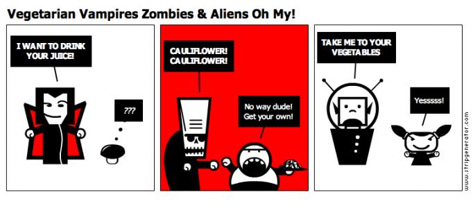 Vegetarian Vampires Zombies & Aliens Oh My!