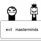evil master mind pt 1