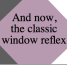 And now, the classic window reflex
