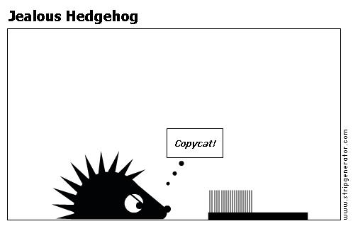 Jealous Hedgehog