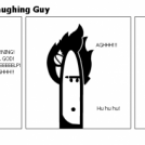 Burning Guy and Laughing Guy