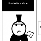 How to tie a shoe.