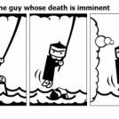 Adventures of the guy whose death is imminent