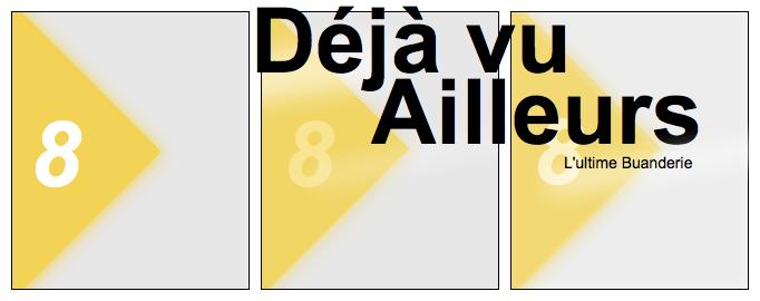 8 === Déjà vu Ailleurs