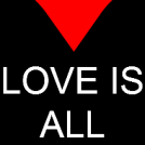 LOVE IS ALL ...