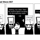 The Adventures of Dead Steve 007