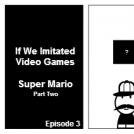 If We Imitated Video Games: Super Mario