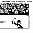 AND BASEBALL SEASON IS GOING AWAY