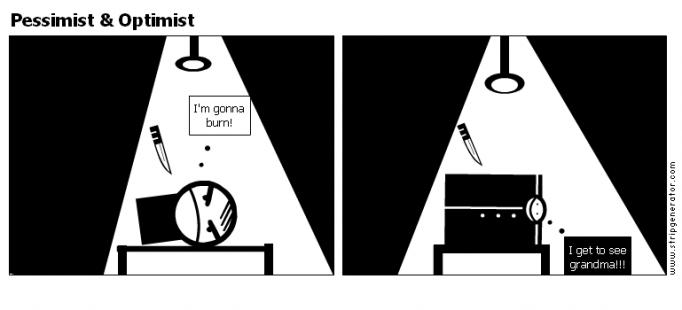 Pessimist & Optimist
